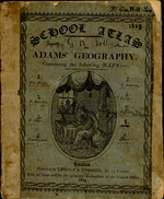 SCHOOL ATLAS TO ADAMS' GEOGRAPHY Containing the following MAPS 1. The World, 2. N. America, 3. U. States, 4. New England, 5. S. America, 6. Europe, 7. England, 8. Asia, 9. Africa