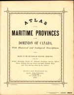 ATLAS of the MARITIME PROVINCES of the DOMINION OF CANADA, With Historical and Geological Descriptions